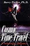 Cosmic Time Travel: A Scientific Odyssey