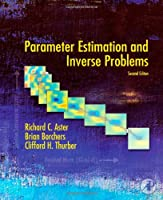 Parameter Estimation and Inverse Problems, 2nd Edition Front Cover