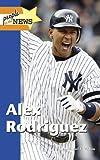 Alex Rodriguez, Michael V. Uschan, 1420503502