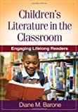 Children's Literature in the Classroom: Engaging Lifelong Readers (Solving Problems in the Teaching of Literacy)