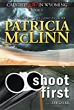 img - for Shoot First (Caught Dead in Wyoming, Book 3) book / textbook / text book