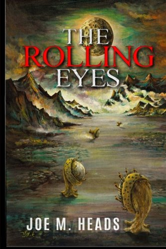 Book: The Rolling Eyes by Joe M. Heads