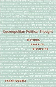 Book Cosmopolitan Political Thought: Method, Practice, Discipline 1st edition by Godrej, Farah (2011)