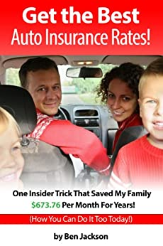 Get the Best Auto Insurance Rates! One Insider Trick That