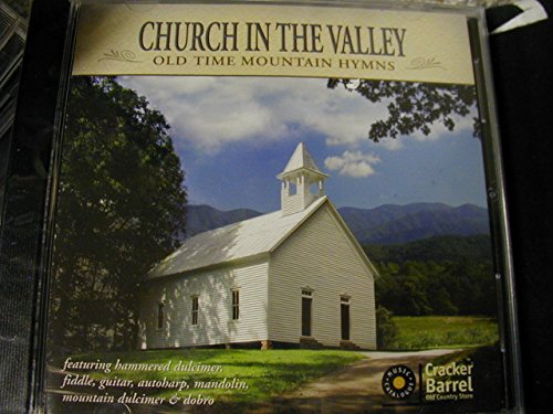 Church In The Valley/Old Time Mountain Hymns
