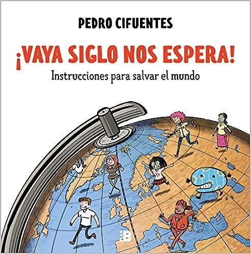 ¡Vaya siglo nos espera! de Pedro Cifuentes Bellés