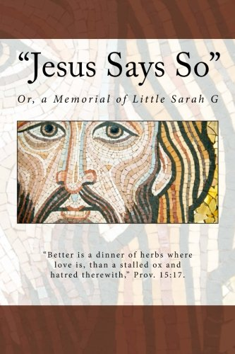 Download Jesus Says So: Or, a Memorial of Little Sarah G ebook