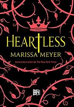 Heartless (Spanish Edition) by [Marissa Meyer]