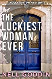The Luckiest Woman Ever (Molly Sutton Mysteries) (Volume 2)