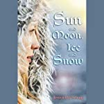 Sun and Moon, Ice and Snow | Jessica Day George