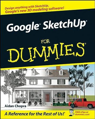 amazon com google sketchup for dummies ebook aidan chopra kindle rh amazon com Learning SketchUp Tutorials Google SketchUp Tutorials Woodworking