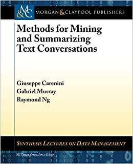 Methods for Mining and Summarizing Text Conversations (Synthesis Lectures on Data Management)
