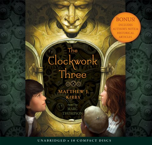 The Clockwork Three - Audio Library Edition by Scholastic Audio Books