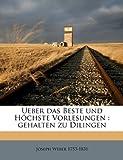 Ueber das Beste und Höchste Vorlesungen, Joseph Weber, 1149271752