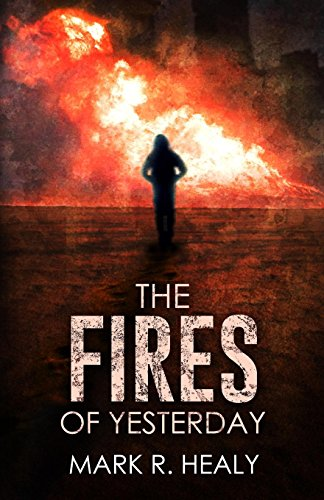 The Fires of Yesterday (The Silent Earth, Book 3) (Volume 3)