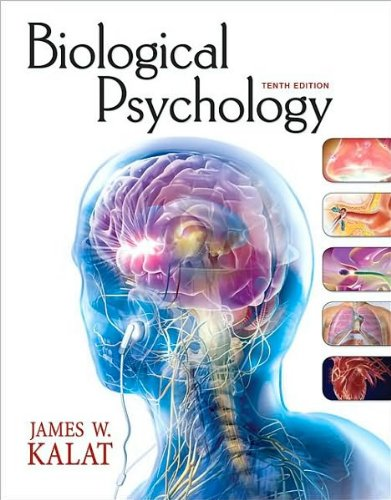 Biological Psychology (text only) 10th (Tenth) edition by J. W. Kalat