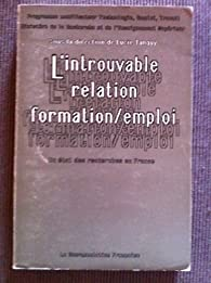 L'introuvable relation formation-emploi : un etat des recherches en France par Lucie Tanguy