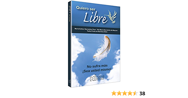 Quiero Ser Libre No Sufra Mas Sea Usted Mismo Equipo Editorial Patria 9789702411208 Amazon Com Books