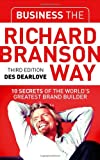 Business the Richard Branson Way, Des Dearlove, 1841127647
