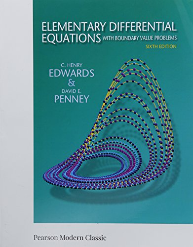 Elementary Differential Equations with Boundary Value Problems (Classic Version) (6th Edition) (Pearson Modern Classics for Advanced Mathematics Series) (Classic Math Problems)