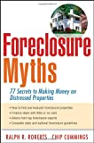 Foreclosure Myths, Ralph R. Roberts and Chip Cummings, 0470289589