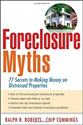 Foreclosure Myths: 77 Secrets to Making Money on Distressed Properties