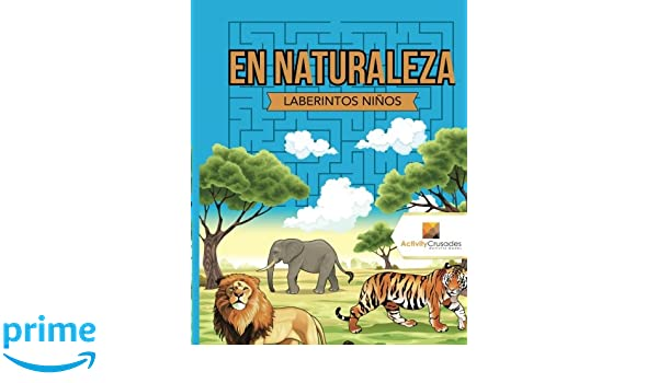 En Naturaleza : Laberintos Niños (Spanish Edition): Activity Crusades: 9780228220985: Amazon.com: Books