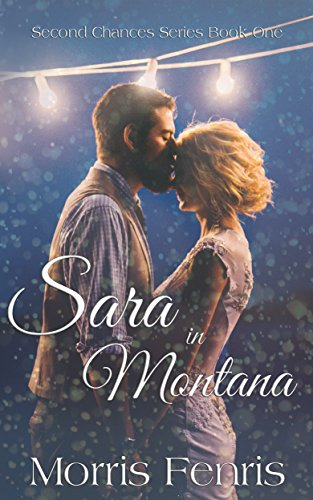 Sara in Montana (Second Chances Series Book 1) by [Fenris, Morris]