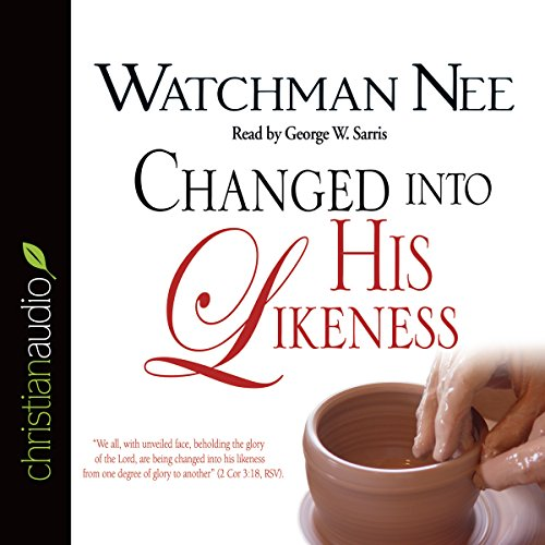 Changed Into His Likeness Audiobook [Free Download by Trial] thumbnail