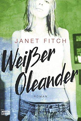 Weißer Oleander: Roman (Allgemeine Reihe. Bastei Lübbe Taschenbücher)