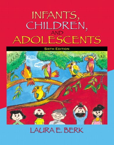 Infants, Children & Adolescents Value Package (includes MyDevelopmentLab with E-Book Student Access ) (6th Edition)