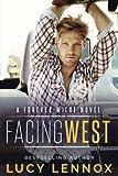 Facing West: A Forever Wilde Novel (Volume 1)