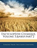 Encyclopédie Chimique, Edmond Fremy and Paul Louis Chastaing, 1144069106