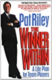 img - for The Winner Within: A Life Plan for Team Players by Pat Riley (1994-10-01) book / textbook / text book
