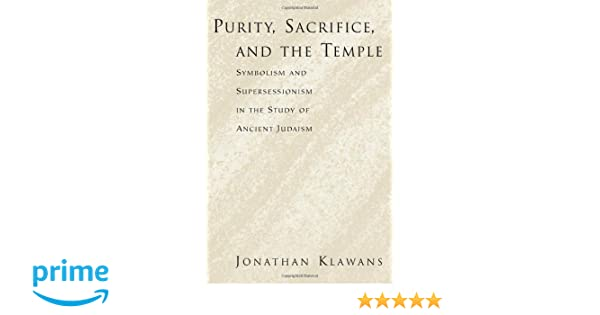 Purity Sacrifice And The Temple Symbolism And Supersessionism In