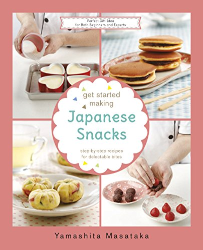 Get Started Making Japanese Snacks (The Get Started Making Series) by Chef Yamashita