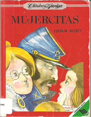 Amazon.com: Mujercitas / Little Women (Clasicos Auriga) (Spanish Edition) (9789684167322): Louisa May Alcott: Books