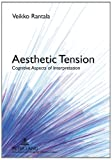 Aesthetic Tension : Cognitive Aspects of Interpretation, Rantala, Veikko, 3631619138