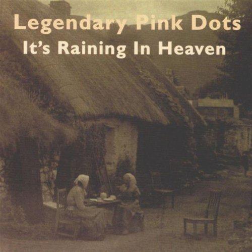 (It's Raining in Heaven by Legendary Pink Dots (1996-09-23))
