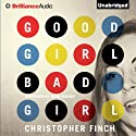 Good Girl, Bad Girl: Alex Novalis, Book 1 Audiobook by Christopher Finch Narrated by Peter Berkrot