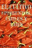 img - for El cultivo de pimientos, chiles y ajies book / textbook / text book