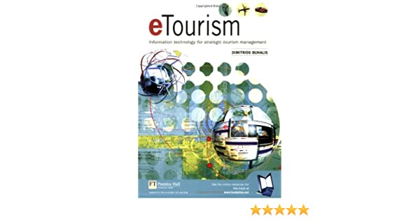 Etourism information technology for strategic tourism management etourism information technology for strategic tourism management dimitrios buhalis 9780582357402 amazon books fandeluxe Gallery