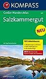 Salzkammergut: Großer Wander-Atlas. 120 Erlebnistouren: Wanderungen zu 60 Seen, tolle Trekkingtouren, alle Klettersteige