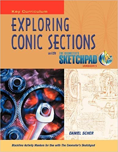 Exploring Conic Sections with the Geometer's Sketchpad, Version 5 by Scher, Daniel (2012)