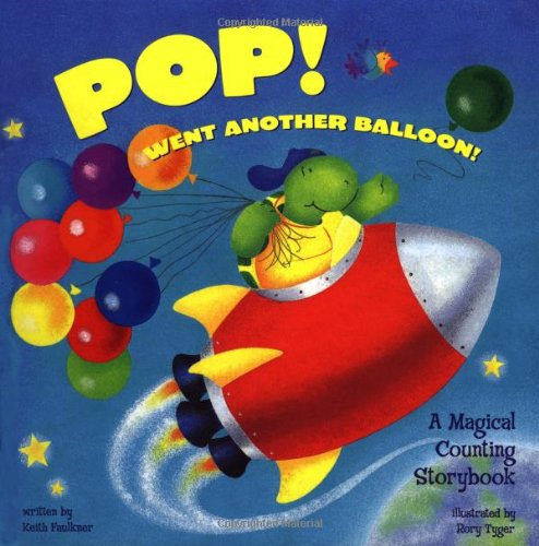 Pop! Went Another Balloon: A Magical Counting Storybook (Magical Counting Storybooks)