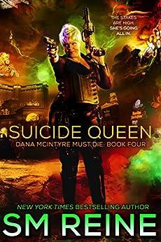 Suicide Queen: An Urban Fantasy Thriller (Dana McIntyre Must Die Book 4) by [Reine, SM]