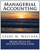 Managerial Accounting, Larry Walther, 1466242132