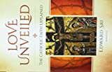 img - for Love Unveiled: The Catholic Faith Explained book / textbook / text book