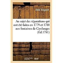 Lettre À M. l'Abbé Bossut, Au Sujet Des Réparations Qui Ont Été Faites En 1779 Et 1780