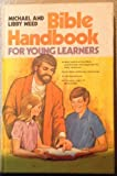 Bible Handbook for Young Learners, Michael Weed and Libby Weed, 0834400820